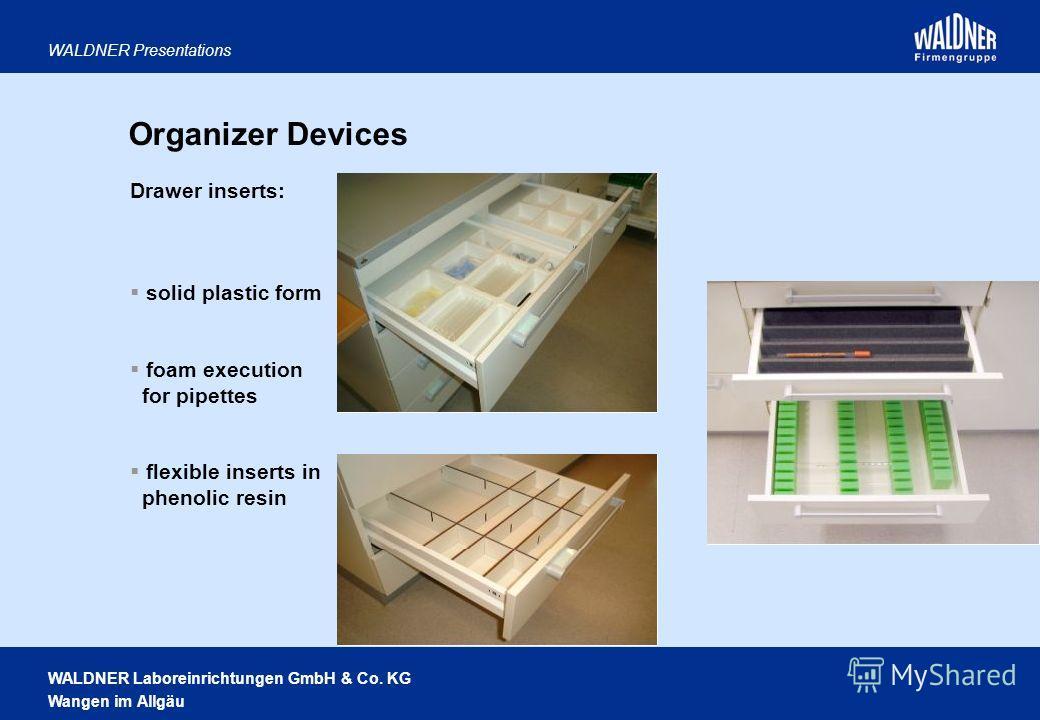 WALDNER Laboreinrichtungen GmbH & Co. KG Wangen im Allgäu WALDNER Presentations Drawer inserts: solid plastic form foam execution for pipettes flexible inserts in phenolic resin Organizer Devices