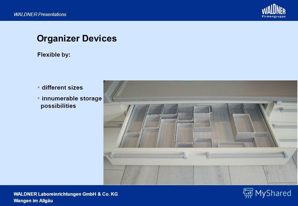WALDNER Laboreinrichtungen GmbH & Co. KG Wangen im Allgäu WALDNER Presentations Flexible by: different sizes innumerable storage possibilities Organizer Devices