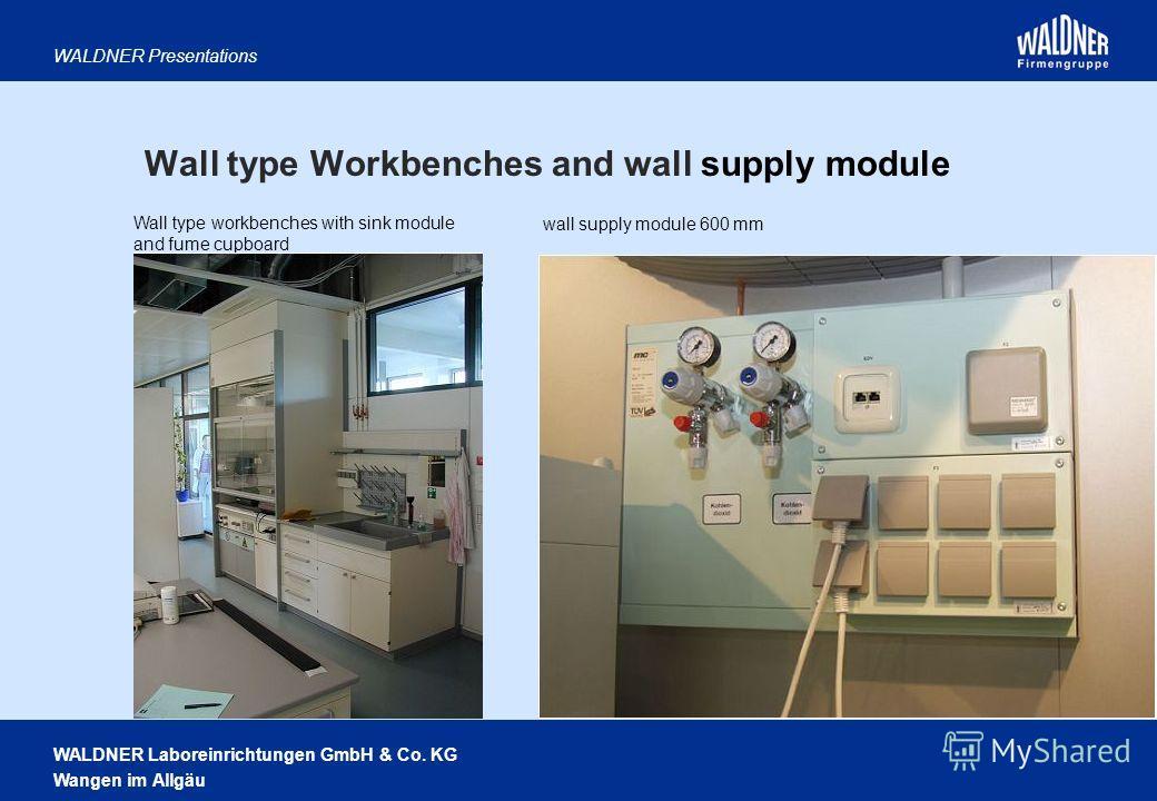 WALDNER Laboreinrichtungen GmbH & Co. KG Wangen im Allgäu WALDNER Presentations Wall type Workbenches and wall supply module Wall type workbenches with sink module and fume cupboard wall supply module 600 mm