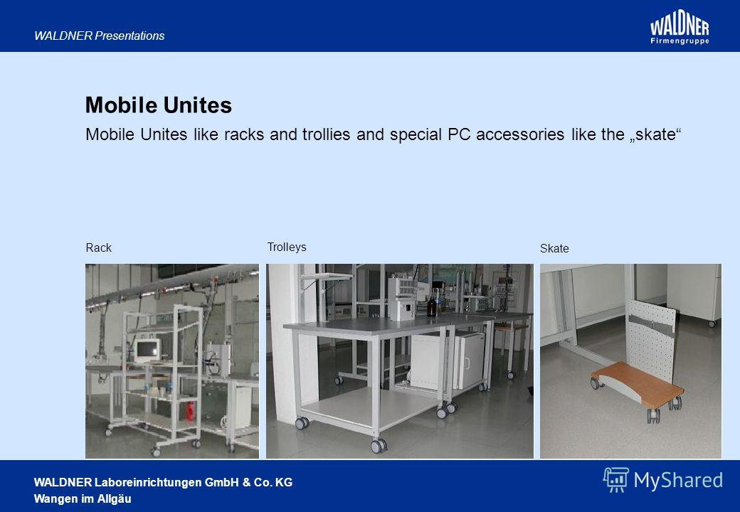 WALDNER Laboreinrichtungen GmbH & Co. KG Wangen im Allgäu WALDNER Presentations Mobile Unites Mobile Unites like racks and trollies and special PC accessories like the skate Rack Trolleys Skate