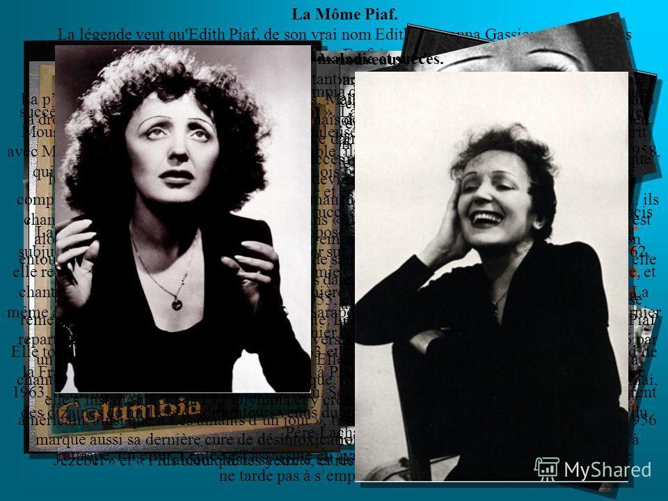 Edith Piaf (Edith Giovanna Gassion) 1915-1963 Le projet a été accompli par l'élève de 10 ème classe Selikhova Julie Edith Piaf, la « môme » de la chanson française Du haut de son mètre quarante- sept, celle quon surnommait « la Môme Piaf » reste la c