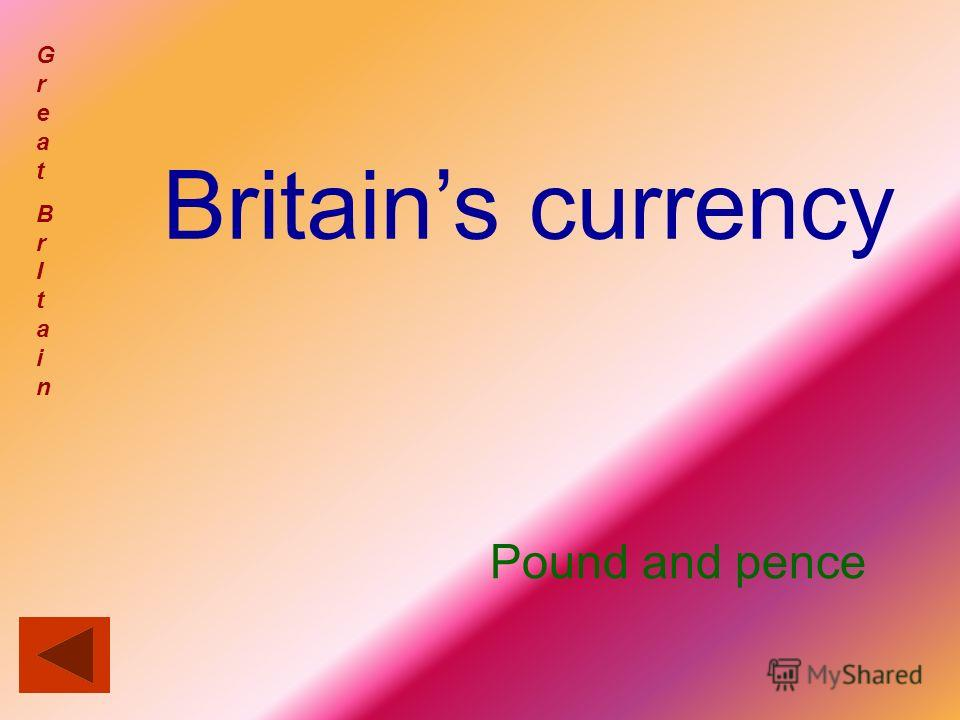 Britains currency GreatBrItainGreatBrItain Pound and pence