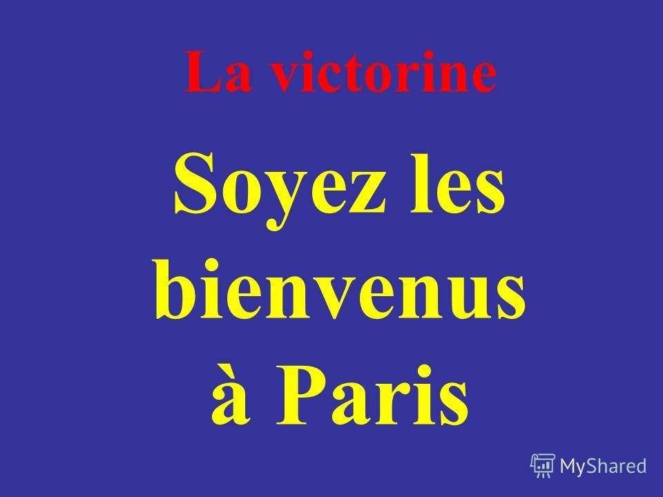 La victorine Soyez les bienvenus à Paris