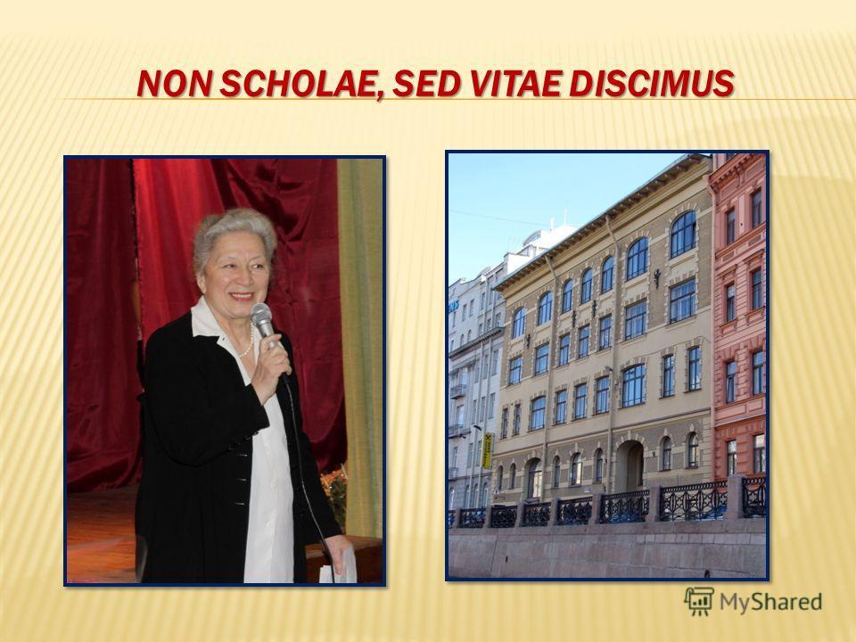 NON SCHOLAE, SED VITAE DISCIMUS