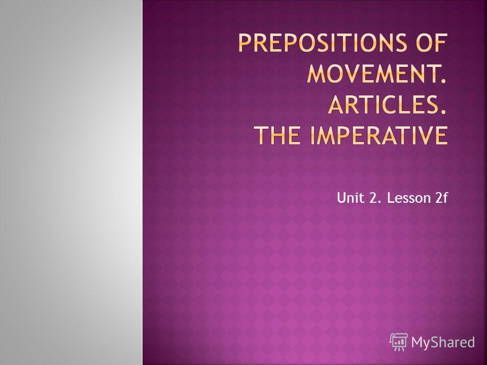Unit 2. Lesson 2f