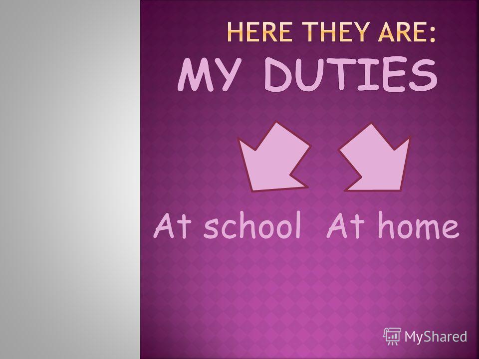 At school At home