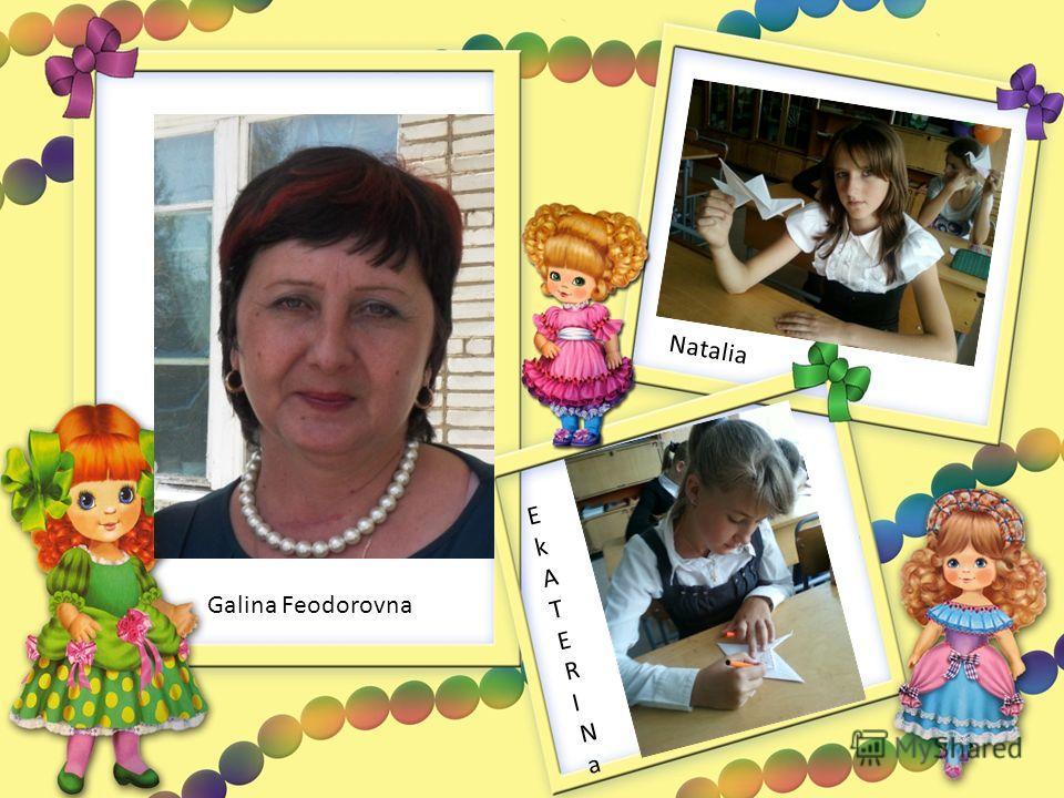 Natalia EkATERINaEkATERINa Galina Feodorovna