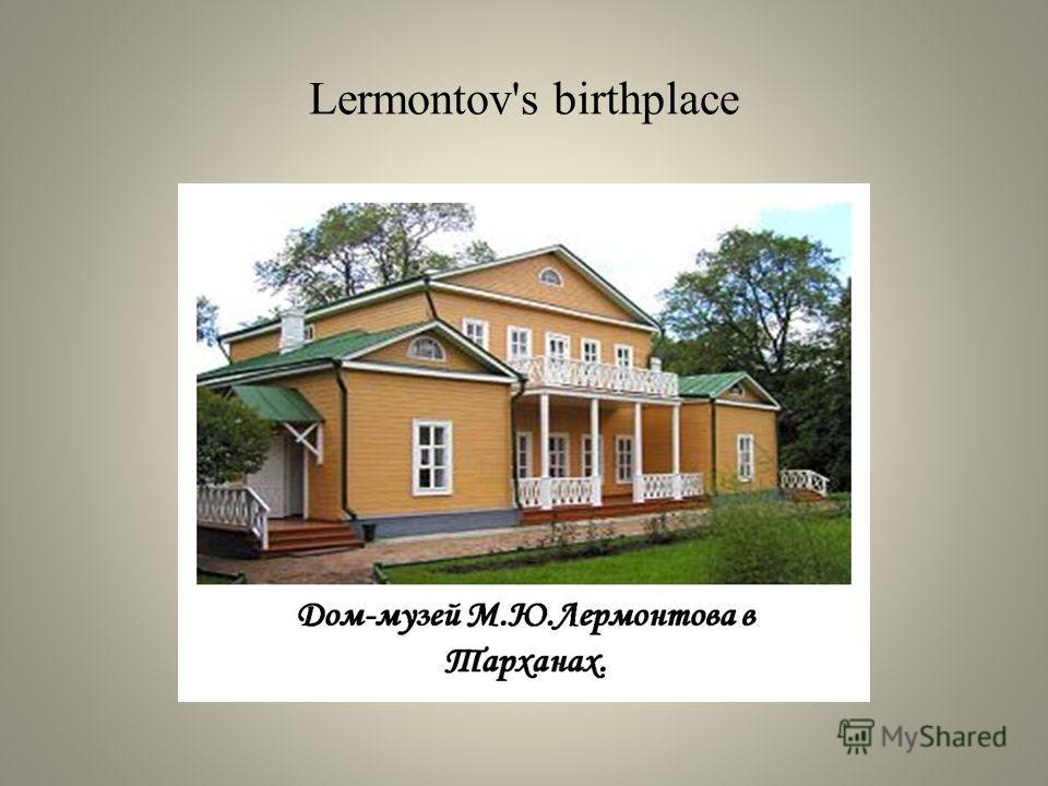 Lermontov's birthplace