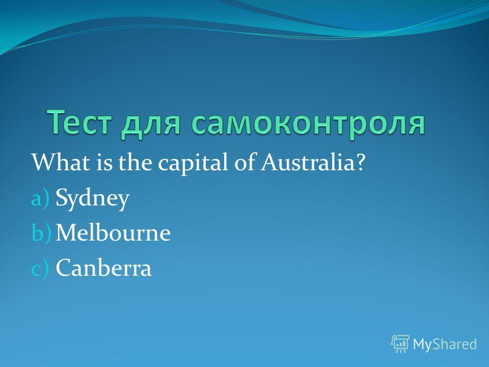 What is the capital of Australia? a) Sydney b) Melbourne c) Canberra