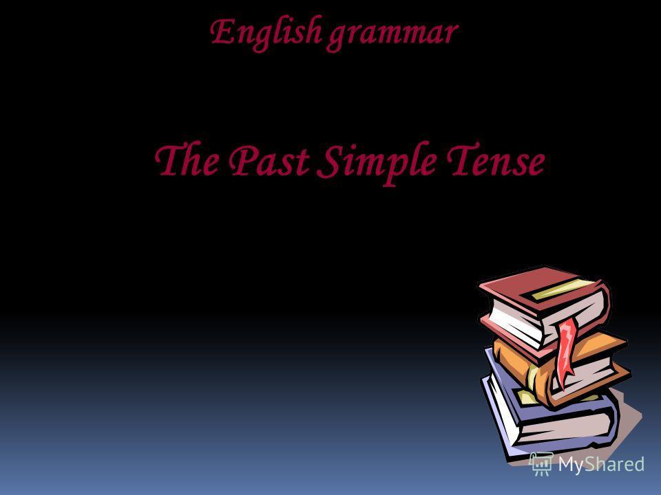 English grammar The Past Simple Tense