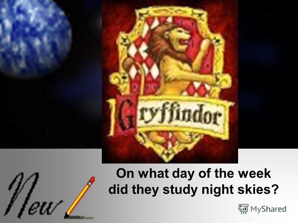 On what day of the week did they study night skies?