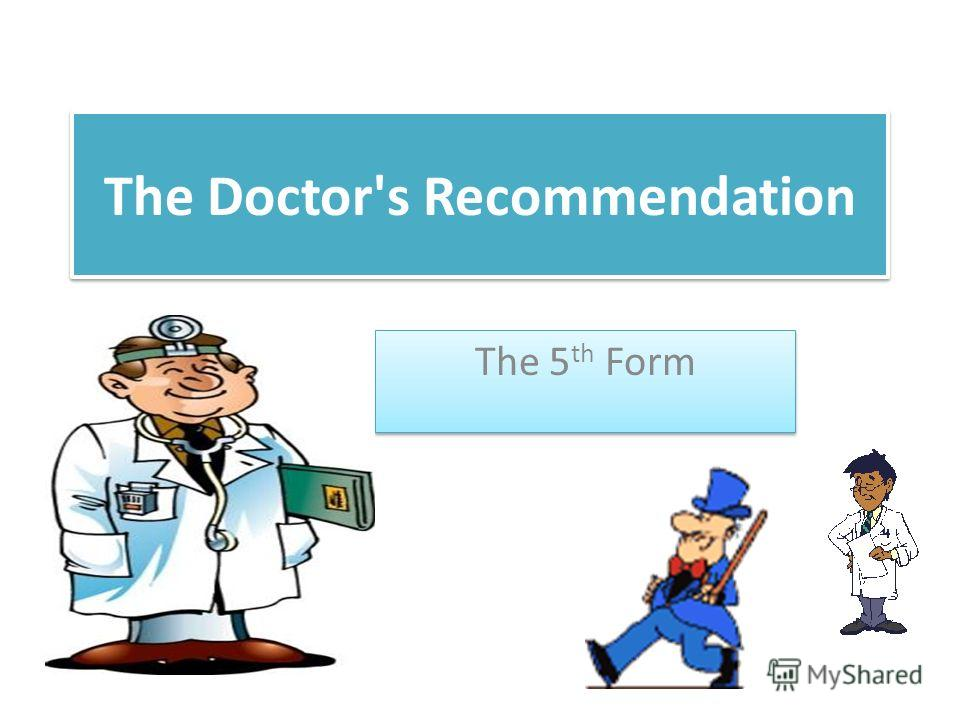 The Doctor's Recommendation The 5 th Form