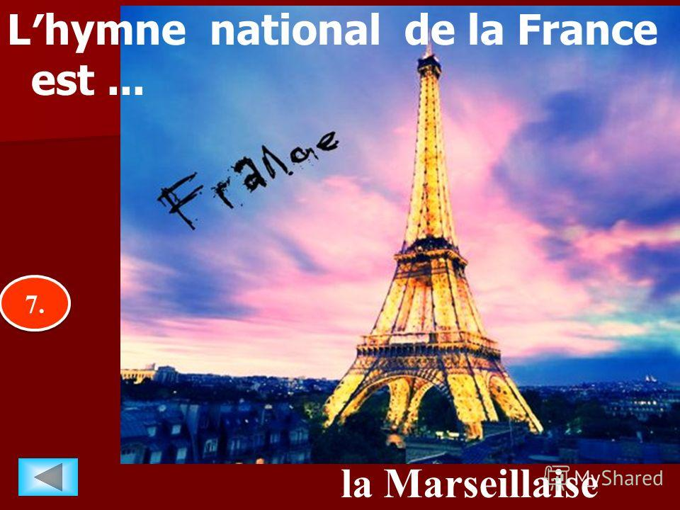 7.7. 7.7. la Marseillaise Lhymne national de la France est...
