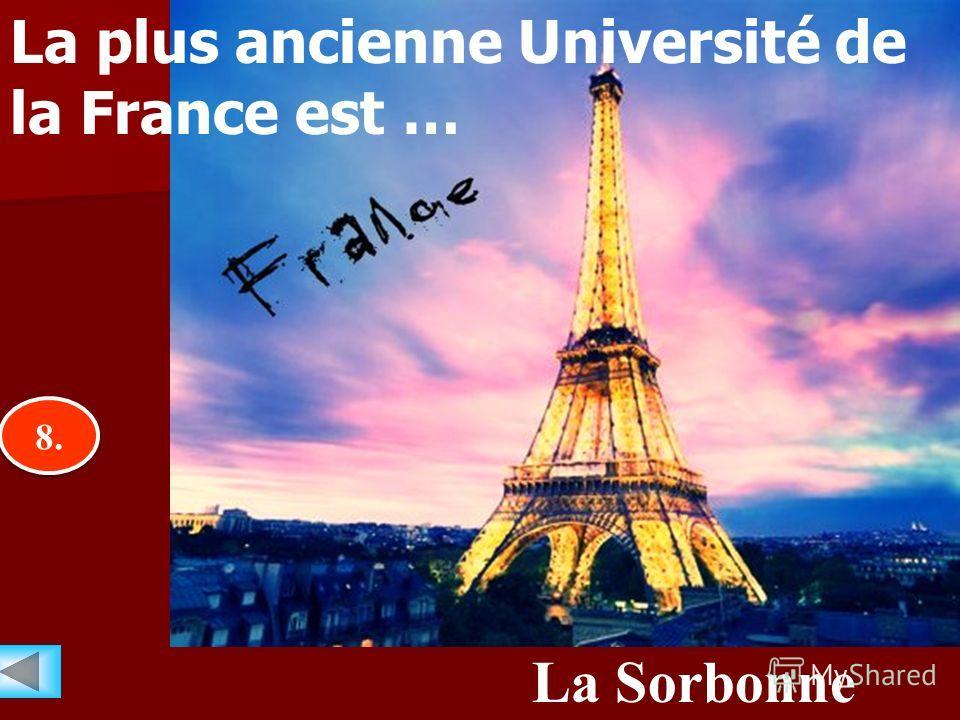 8.8. 8.8. … La Sorbonne La plus ancienne Université de la France est …