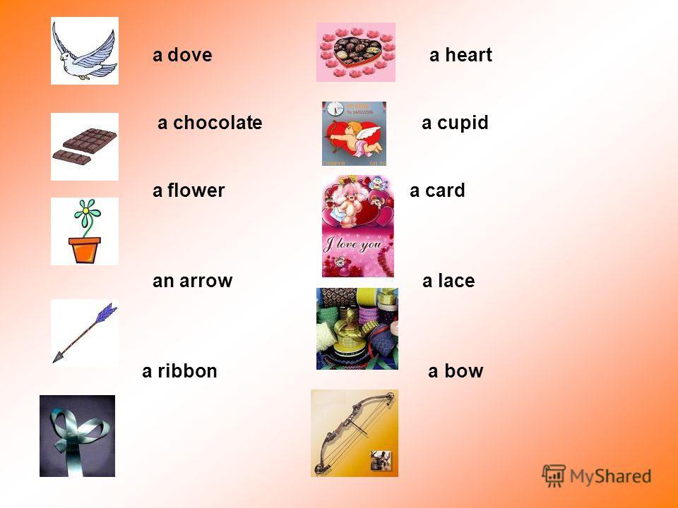 a dove a heart a chocolate a cupid a flower a card an arrow a lace a ribbon a bow