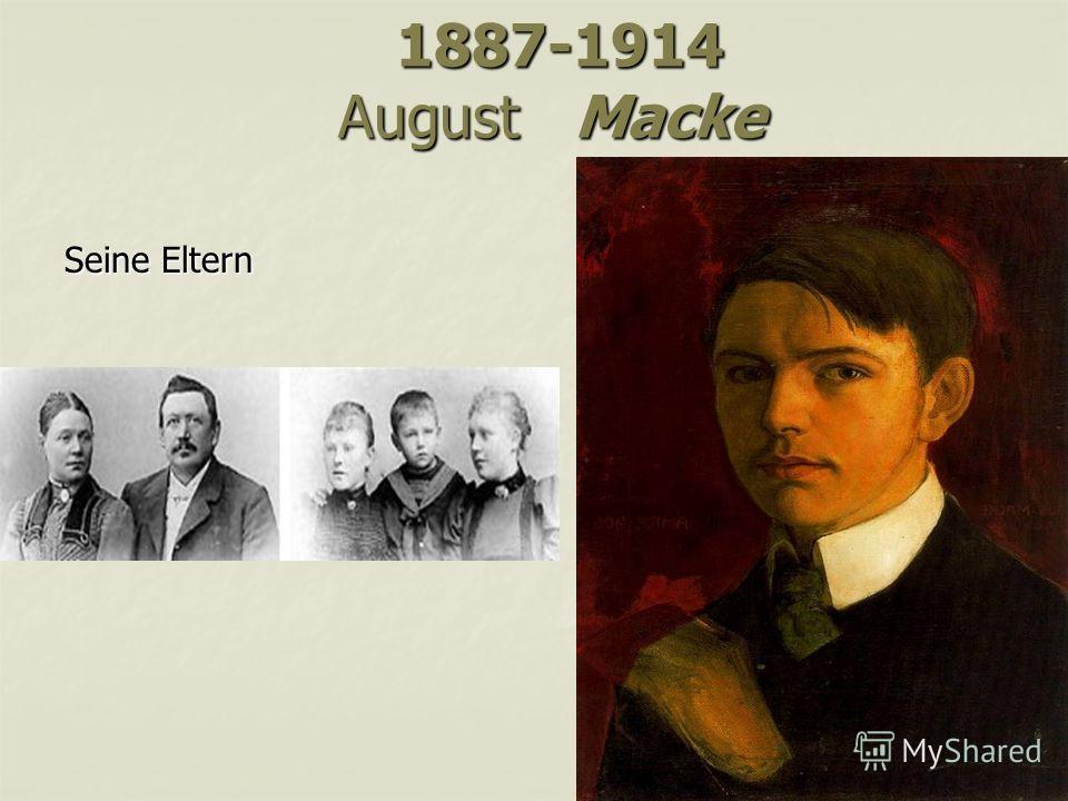 1887-1914 August Macke 1887-1914 August Macke Seine Eltern
