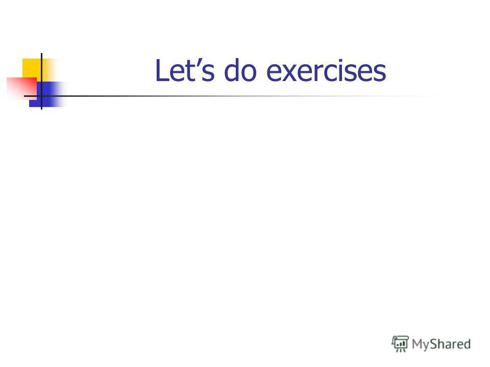 Lets do exercises