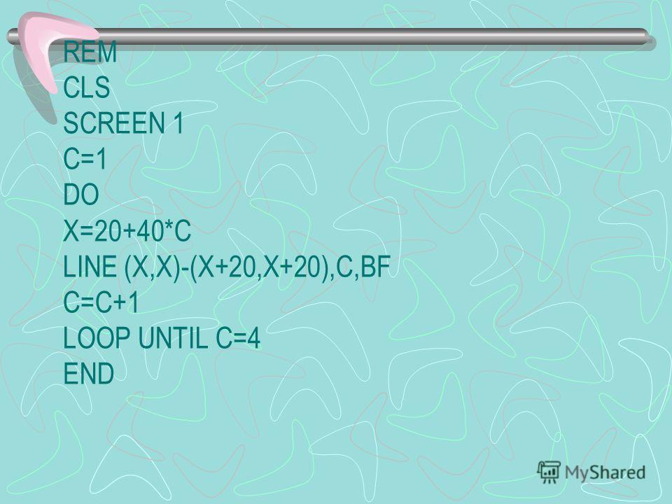 REM CLS SCREEN 1 C=1 DO X=20+40*C LINE (X,X)-(X+20,X+20),C,BF C=C+1 LOOP UNTIL C=4 END