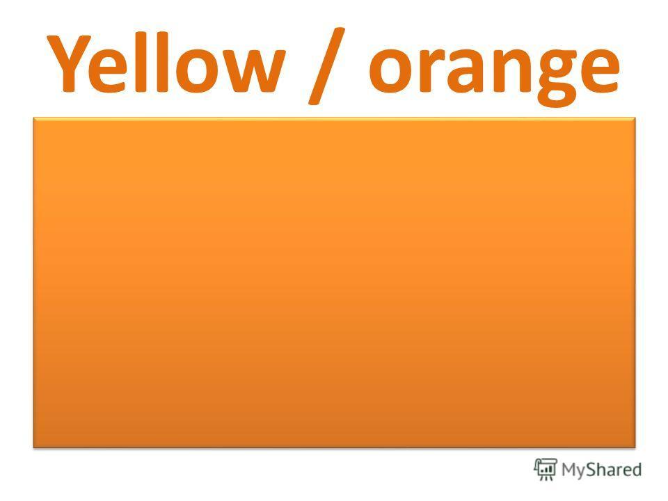 Yellow / orange