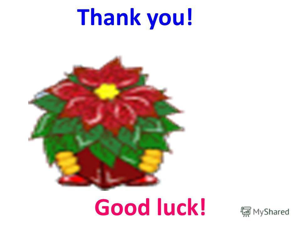 Good luck! Thank you!