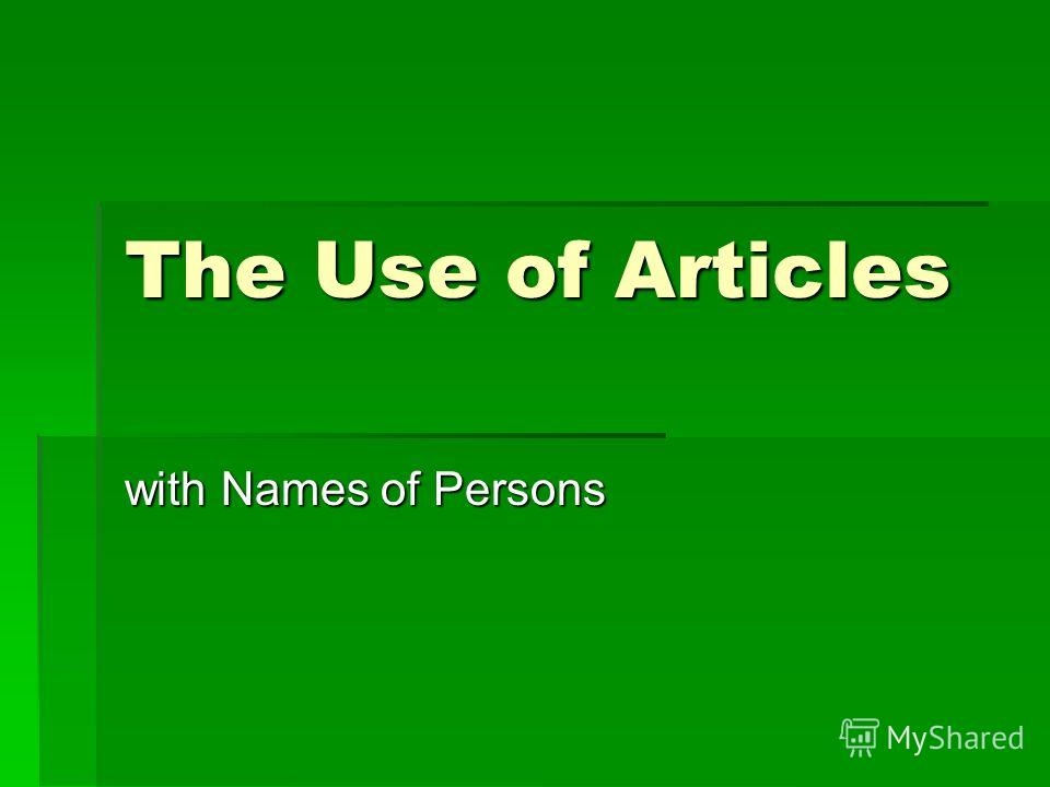 The Use of Articles with Names of Persons
