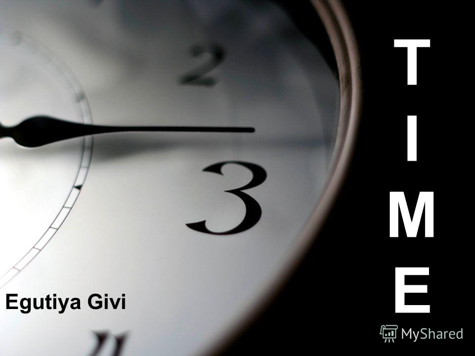 TIMETIME Egutiya Givi