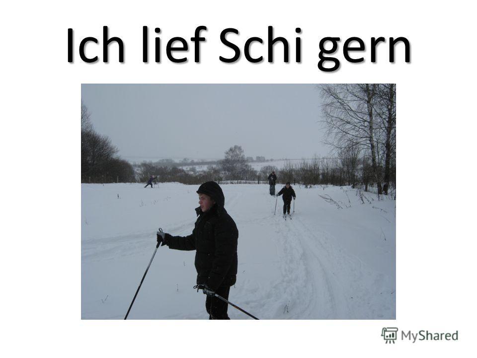 Ich lief Schi gern