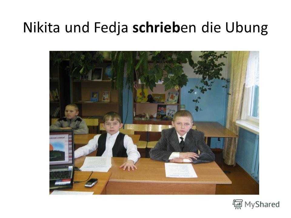 Nikita und Fedja schrieben die Ubung
