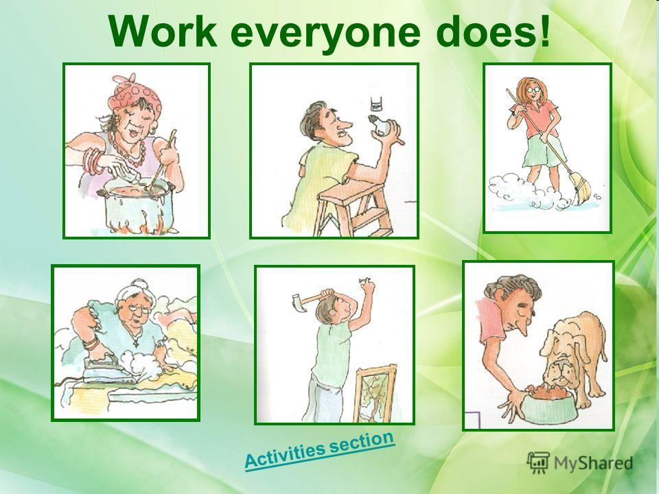 Work everyone does! Activities section
