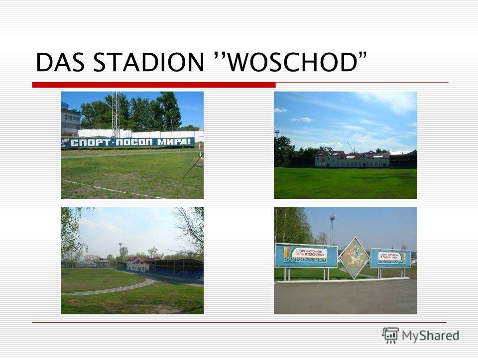 DAS STADION WOSCHOD