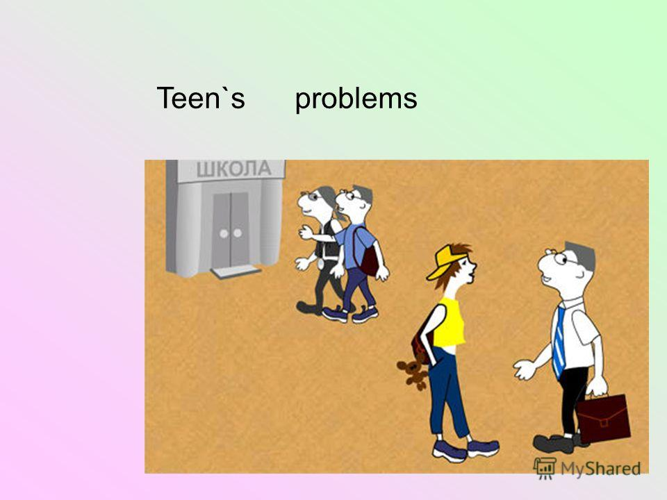 Teen`s problems