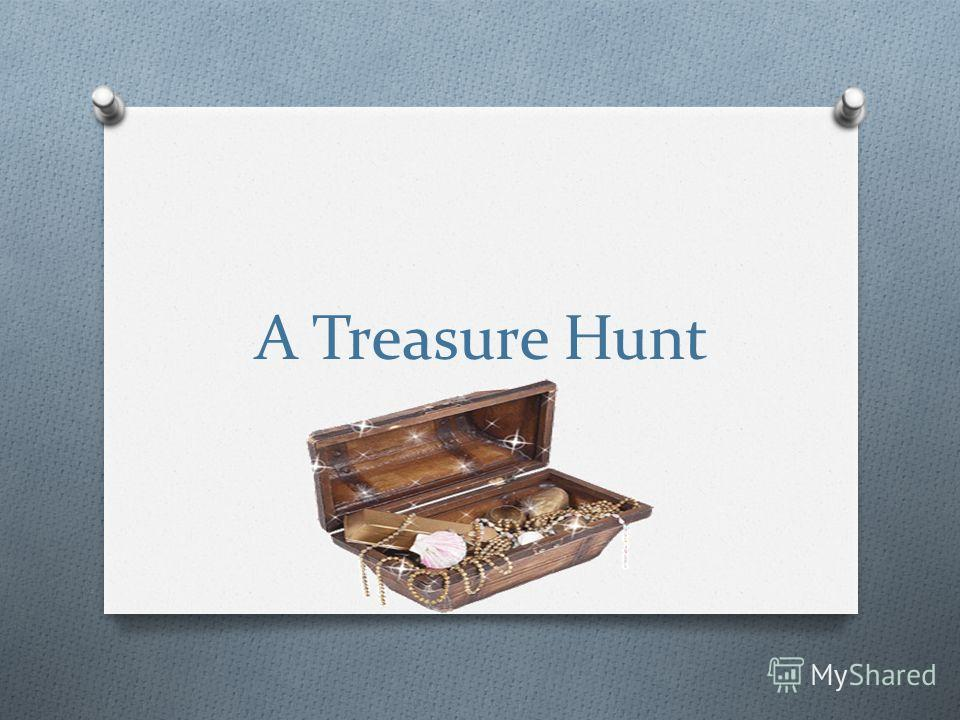 A Treasure Hunt