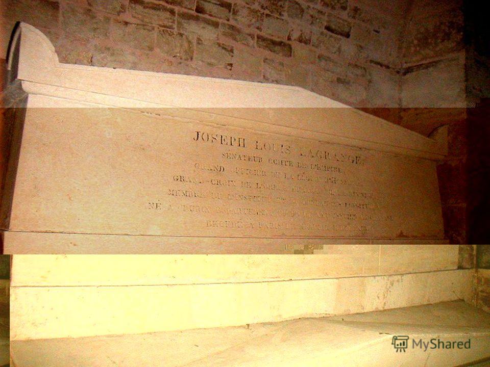 Умер Лагранж 10 апреля 1813 года, умер спокойно, как и жил, сказав друзьям: «Я сделал своё дело… Я никогда никого не ненавидел, и не делал никому зла». Похоронен в Пантеоне.