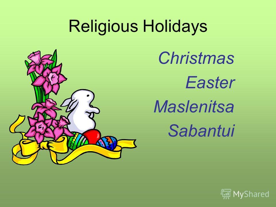 Religious Holidays Christmas Easter Maslenitsa Sabantui