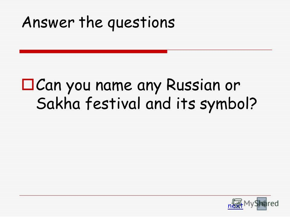 Answer the questions Can you name any Russian or Sakha festival and its symbol? next