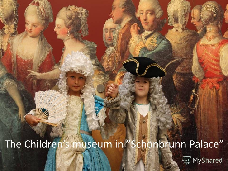 The Childrens museum in Sсh Ö nbrunn Palace
