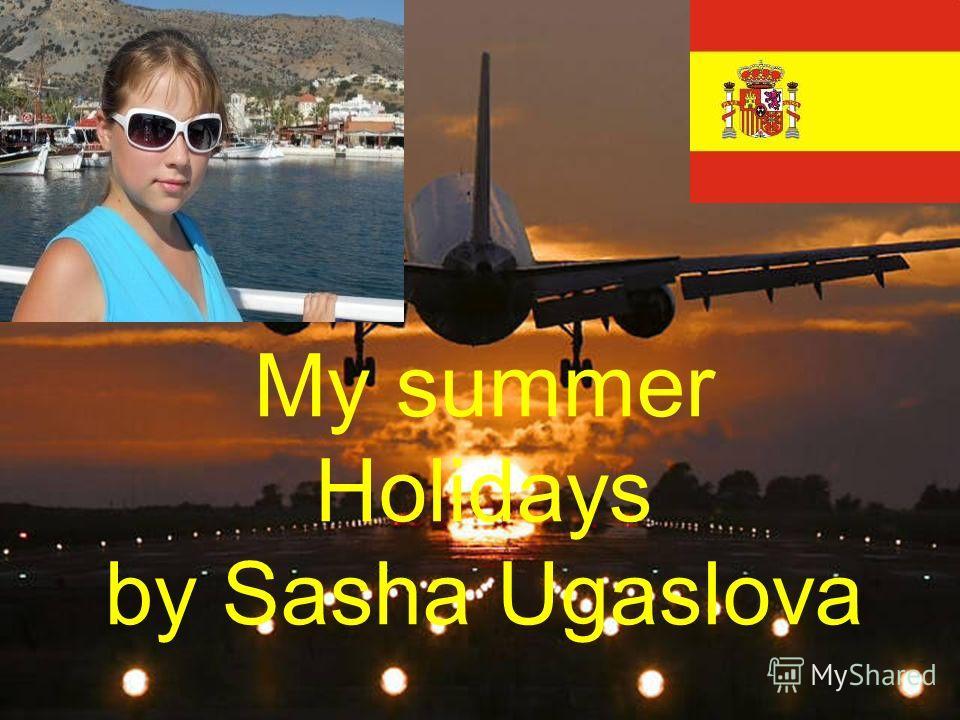 My summer Holidays by Sasha Ugaslova