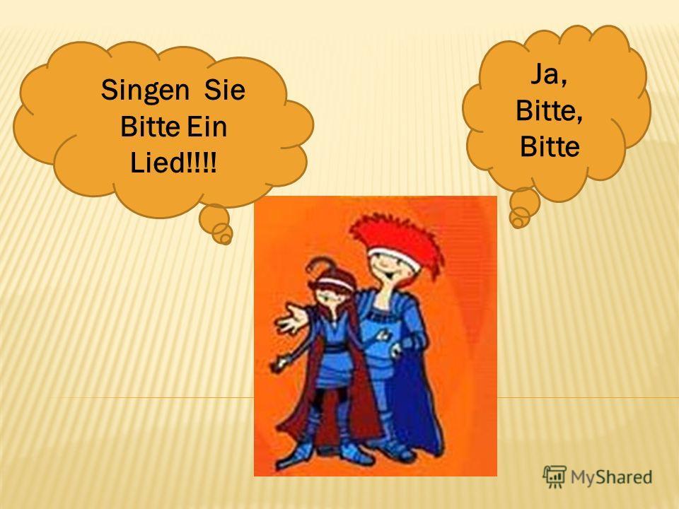 Singen Sie Bitte Ein Lied!!!! Ja, Bitte, Bitte