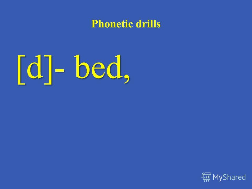 Phonetic drills [d]- bed,