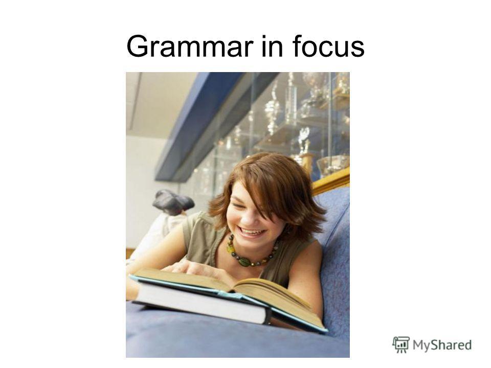 Grammar in focus