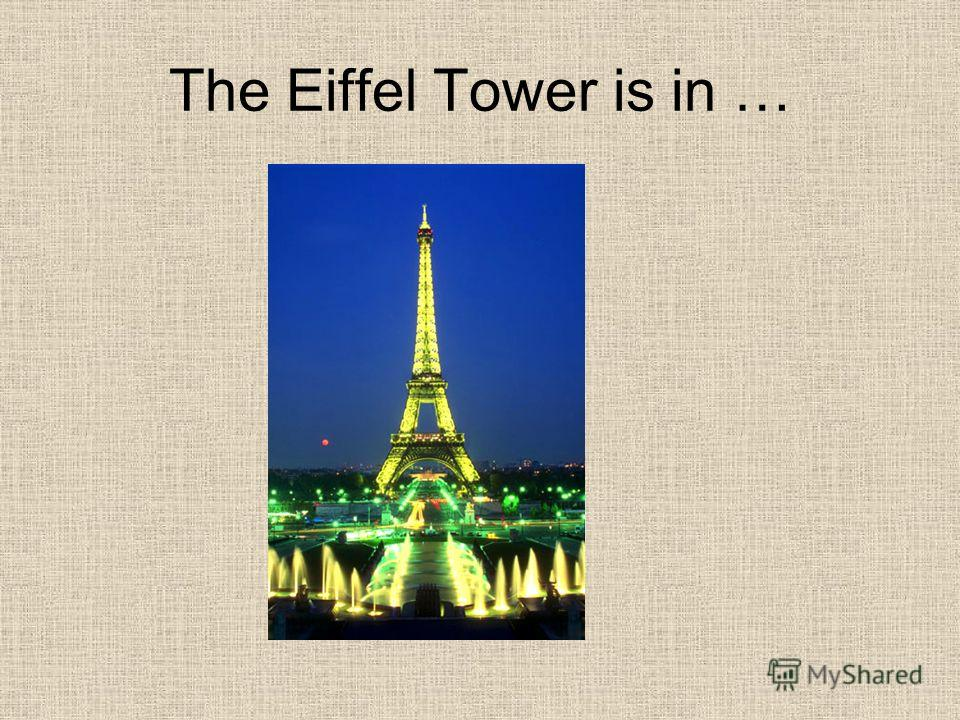 The Eiffel Tower is in …