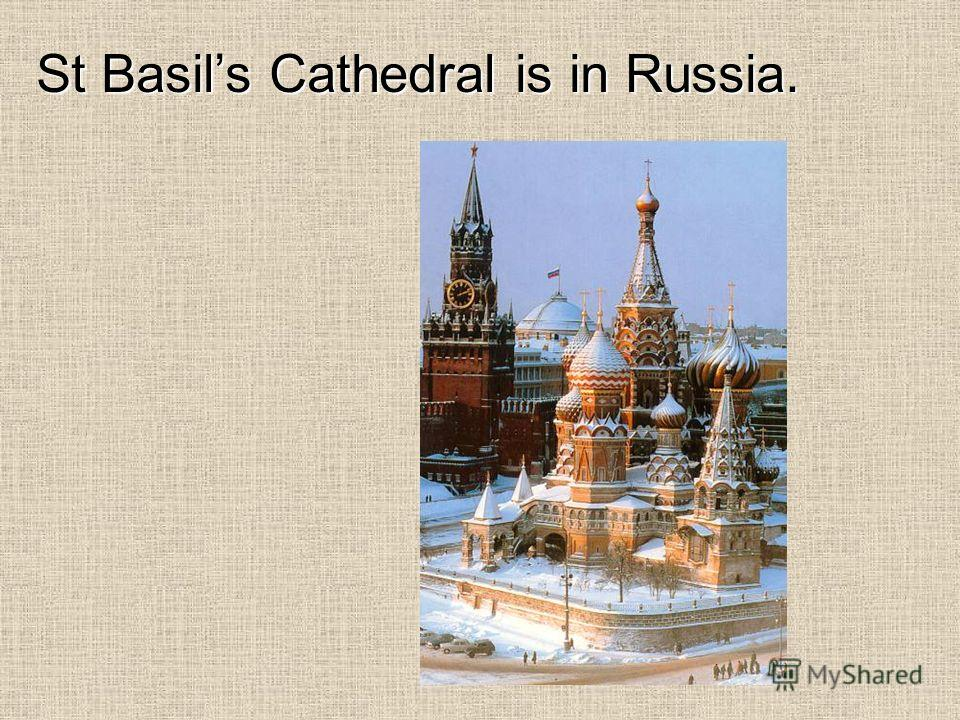 St Basils Cathedral is in Russia.
