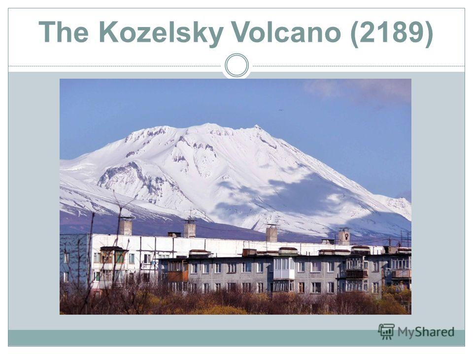 The Kozelsky Volcano (2189)