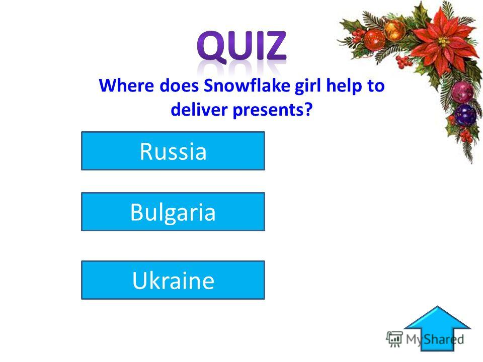 Where does Snowflake girl help to deliver presents? Russia Bulgaria Ukraine