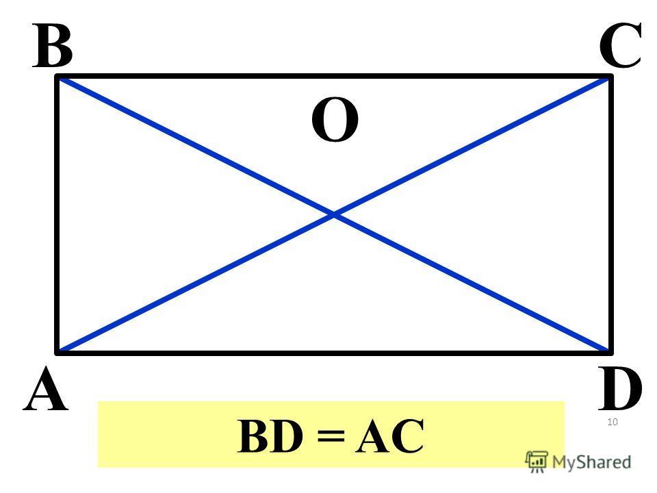 A BC D O BD = AC 10