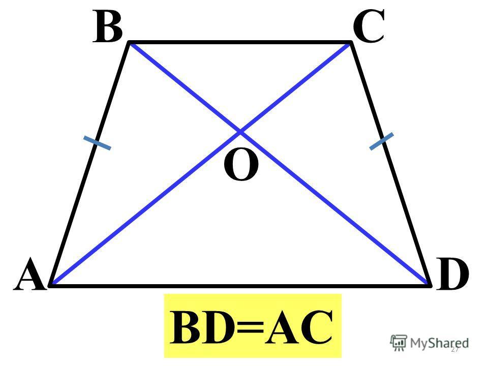 A BC D O BD=AC 27