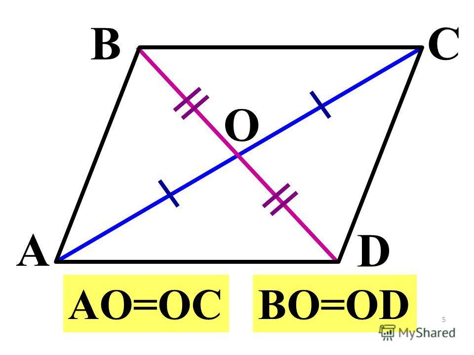 D CB A O AO=OCBO=OD 5