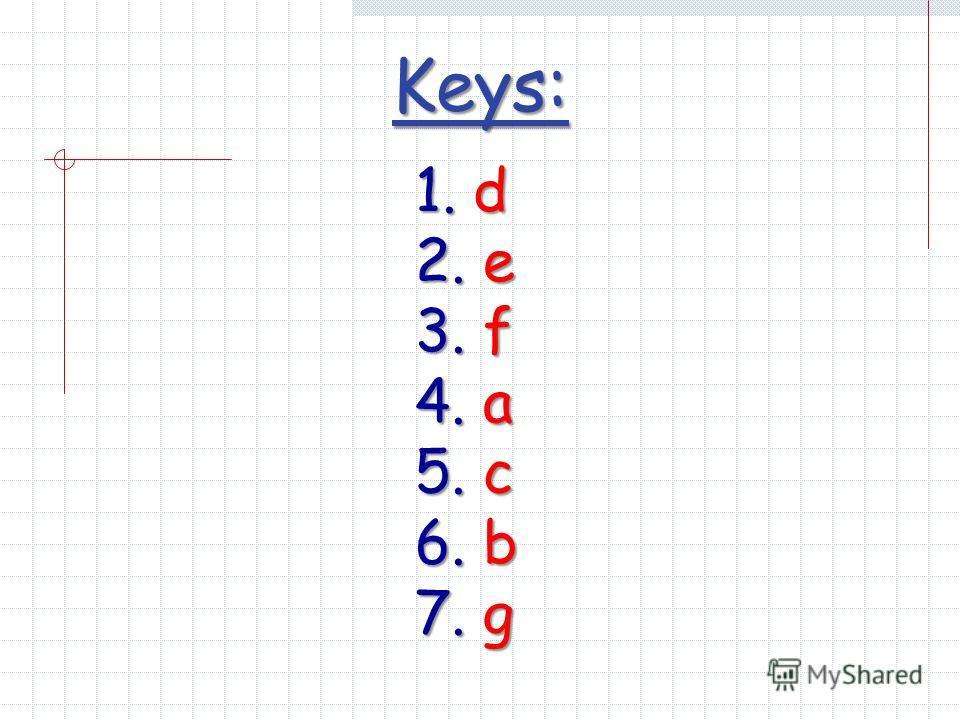 Keys: 1. d 2. e 3. f 4. a 5. c 6. b 7. g