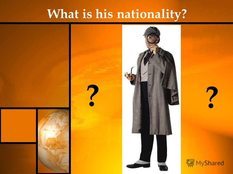 ? ? What is his nationality?
