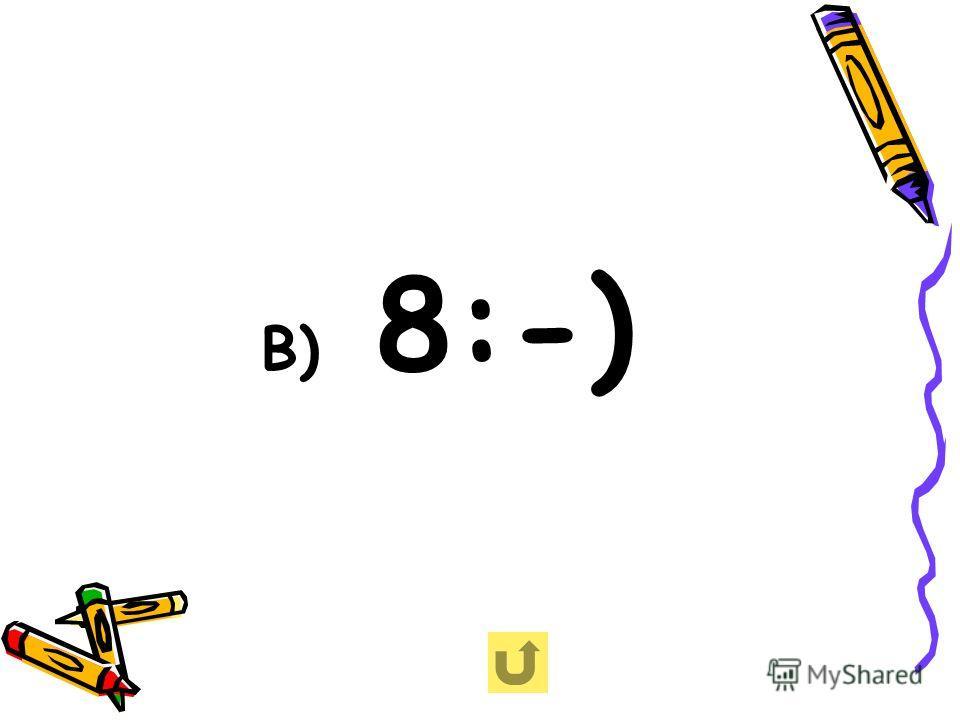 В) 8:-)